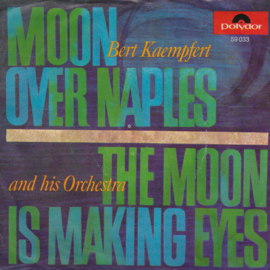 Bert Kaempfert and his Orchestra - Moon over Naples