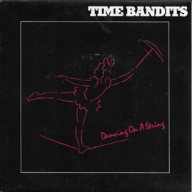 Time Bandits - Dancing on a string