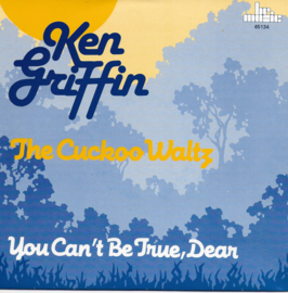Ken Griffin - The cuckoo waltz / You can't be true, dear