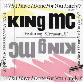King MC ft. Screamin K - What have i done for you lately?
