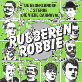 Rubberen Robbie - De Nederlandse sterre die viere carnaval