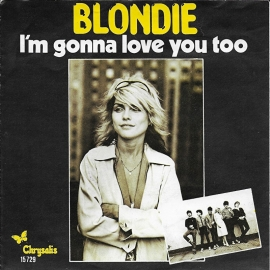 Blondie - I'm gonna love you too