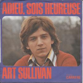 Art Sullivan - Adieu, sois heureuse