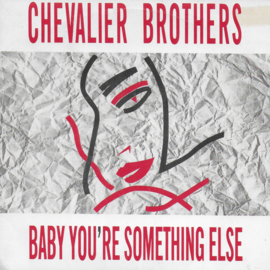 Chevalier Brothers - Baby you're something else