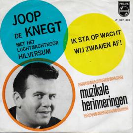 Joop de Knegt - Ik sta op wacht / Wij zwaaien af! (1965 uitgave)
