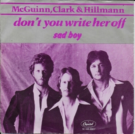 McGuinn,Clark & Hillmann - Don't you write her off
