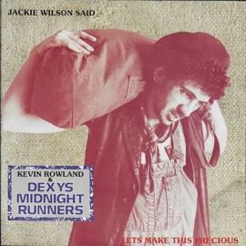 Dexys Midnight Runners & Kevin Rowland - Jackie Wilson said