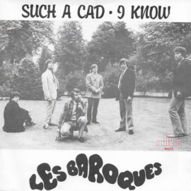 Les Baroques - Such a cad / I know
