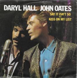 Daryl Hall & John Oates - Say it isn't so / Kiss on my list