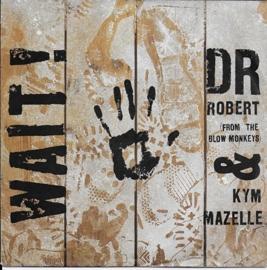 Dr. Robert & Kym Mazelle - Wait!