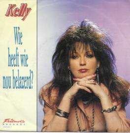 Kelly - Wie heeft wie nou belazerd?