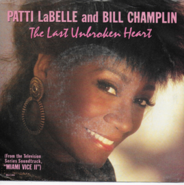 Patti LaBelle and Bill Champlin - The last unbroken heart (Amerikaanse uitgave)
