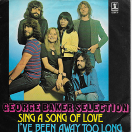 George Baker Selection - Sing a song of love (Belgische uitgave)