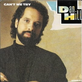 Dan Hill - Can't we try