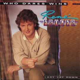 Rene Froger - Who dares wins
