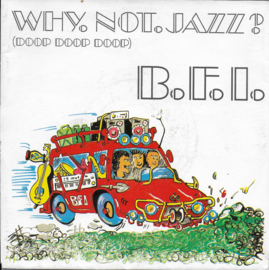 B.F.I. - Why not jazz? (doop doop doop)
