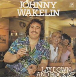 Johnny Wakelin - Lay down and rock me (Engelse uitgave)