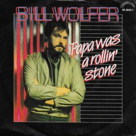 Bill Wolfer - Papa was a rollin' stone