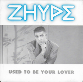 Zhype - Used to be your lover