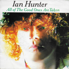 Ian Hunter - All of the good ones are taken