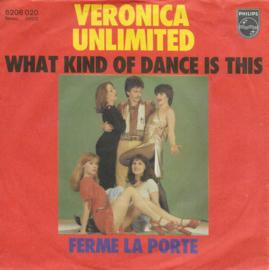 Veronica Unlimited - What kind of dance is this (Duitse uitgave)