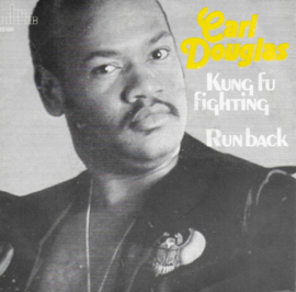 Carl Douglas - Kung fu fighting / Run back