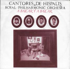 Cantores & De Hispalis & Royal Philharmonic Orchestra - A bailar y a bailar