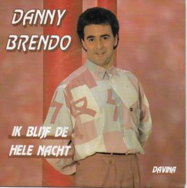 Danny Brendo - Ik blijf de hele nacht
