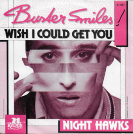 Buster Smiles - Wish i could get you