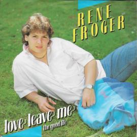Rene Froger - Love leave me