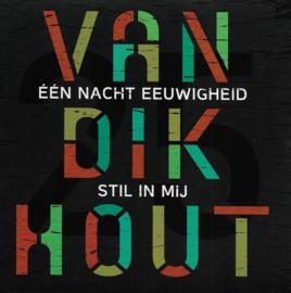 Van Dik Hout - Één nacht eeuwigheid / Stil in mij (Limited edition)