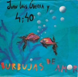 Juan Luis Guerra y 4.40 - Burbujas de amor