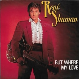 Rene Shuman - But where my love