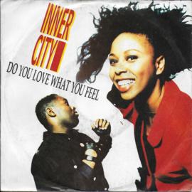 Inner City - Do you feel what you feel