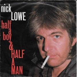 Nick Lowe - Half a boy & half a man