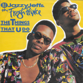 DJ Jazzy Jeff & The Fresh Prince  - The things that u do