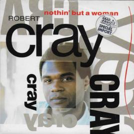 Robert Cray Band - Nothin' but a woman (Amerikaanse uitgave)