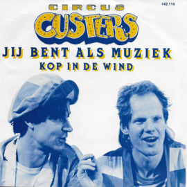 Circus Custers - Jij bent als muziek