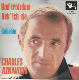 Charles Aznavour - Und trotzdem lieb' ich sie