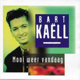 Bart Kaell - Mooi weer vandaag