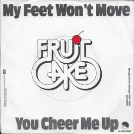 Fruitcake - My feet won't move