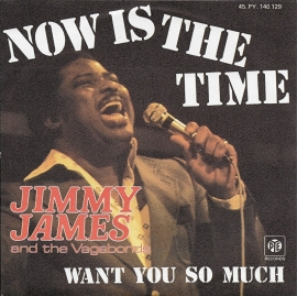 Jimmy James and The Vagabonds - Now is the time