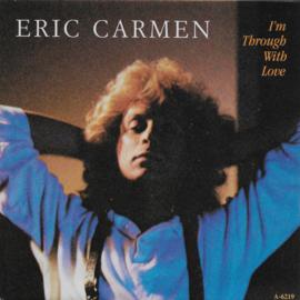 Eric Carmen - I'm through with love