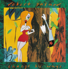 Robert Palmer - Change his ways (Engelse uitgave)