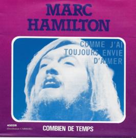 Marc Hamilton - Comme j'ai toujours envie d'aimer / Combien de temps