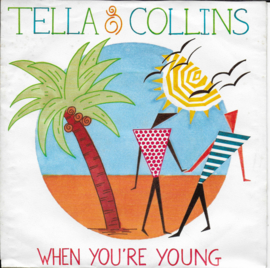 Tella & Collins - When you're young