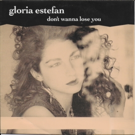 Gloria Estefan - Don't wanna lose you