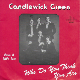 Candlewick Green - Who do you think you are / Leave a little love