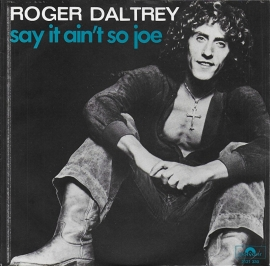 Roger Daltrey - Say it ain't so Joe