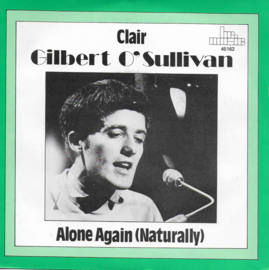 Gilbert O'Sullivan - Clair / Alone again (naturally)